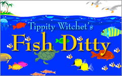 Tippity Witchet's Fish Ditty